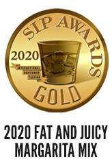 2020 Fat and Juicy Gold SIP Award for Margarita Mix
