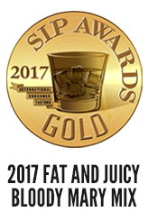2017 SIP International Spirits Competition Gold Medal for Fat & Juicy Original Bloody Mary Mix